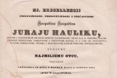 Nj. ekscellencii preuzvišenomu, preosvetjenomu i prečastnomu  gospodinu Juraju Hauliku, Božjom i apostolskom milostju biskupu zagrebskomu...svojemu najmiliemu otcu, prigodom sretnoga iz Beča u Zagreb dana 1. lipnja 1838. Povratka spĕva radujuća se duhovna sĕmenišna mladež U Zagrebu, Tiskom k. p. ilir. narod. tiskarne Dra. Ljudevita Gaja, 1838.