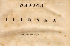 Danica ilirska /urednik i izdavatelj Ljudevit Gaj Zagreb : Narodna tiskarnica Ljudevita Gaja  Teč. 1,  br.1 , 1835. Tisak Franje Župana